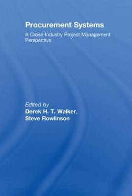 Procurement Systems: A Cross-Industry Project Management Perspective (Hardback)