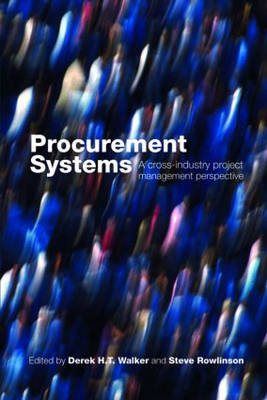 Procurement Systems: A Cross-Industry Project Management Perspective (Paperback)