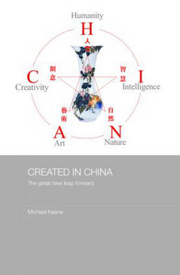 Created in China: The Great New Leap Forward - Media, Culture and Social Change in Asia Series (Hardback)
