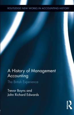 A History of Management Accounting: The British Experience (Hardback)