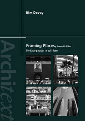 Framing Places: Mediating Power in Built Form - Architext (Paperback)