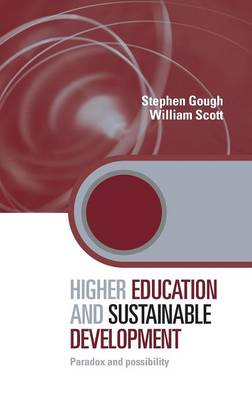 Higher Education and Sustainable Development: Paradox and Possibility (Hardback)