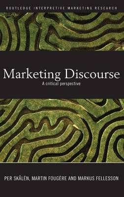 Marketing Discourse: A Critical Perspective - Routledge Interpretive Marketing Research (Hardback)