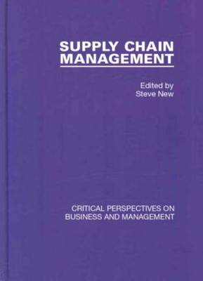 Supply Chain Management - Critical Perspectives on Business and Management (Hardback)