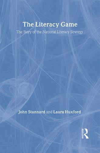 The Literacy Game: The Story of The National Literacy Strategy (Hardback)