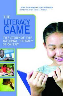 The Literacy Game: The Story of The National Literacy Strategy (Paperback)
