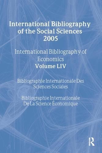 IBSS: Economics: 2005 Vol.54: International Bibliography of the Social Sciences (Hardback)