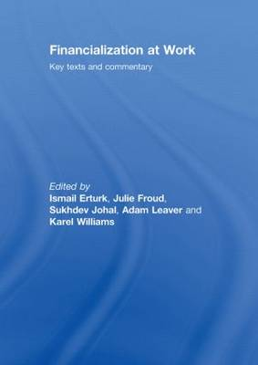 Financialization At Work: Key Texts and Commentary (Hardback)