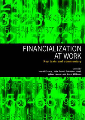 Financialization At Work: Key Texts and Commentary (Paperback)