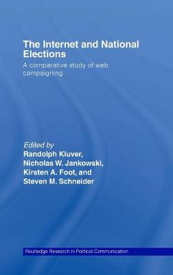 The Internet and National Elections: A Comparative Study of Web Campaigning - Routledge Research in Political Communication (Hardback)