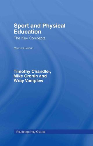 Sport and Physical Education: The Key Concepts - Routledge Key Guides (Hardback)