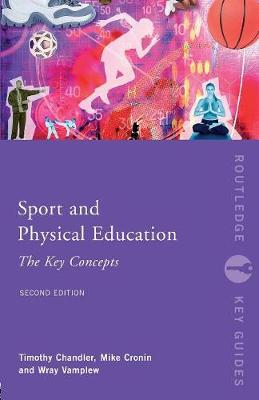 Sport and Physical Education: The Key Concepts - Routledge Key Guides (Paperback)