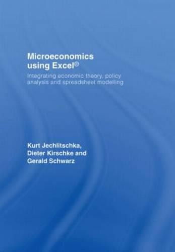Microeconomics using Excel: Integrating Economic Theory, Policy Analysis and Spreadsheet Modelling (Hardback)