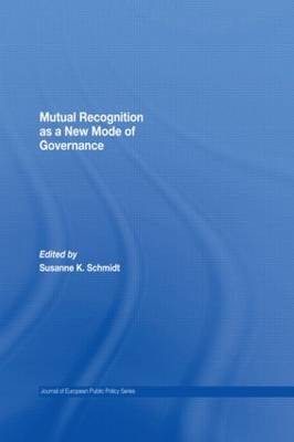 Mutual Recognition as a New Mode of Governance - Journal of European Public Policy Special Issues as Books (Hardback)