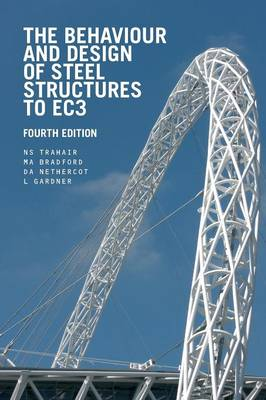 The Behaviour and Design of Steel Structures to EC3 (Paperback)