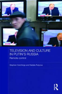 Television and Culture in Putin's Russia: Remote control - BASEES/Routledge Series on Russian and East European Studies (Hardback)