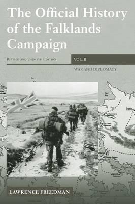 The Official History of the Falklands Campaign, Volume 2: War and Diplomacy - Government Official History Series (Paperback)