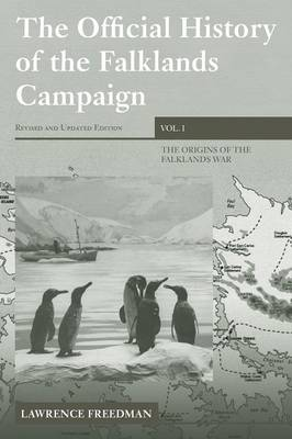 The Official History of the Falklands Campaign, Volume 1: The Origins of the Falklands War - Government Official History Series (Paperback)