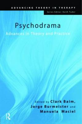 Psychodrama: Advances in Theory and Practice - Advancing Theory in Therapy (Paperback)