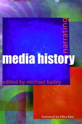 Narrating Media History - Communication and Society (Paperback)