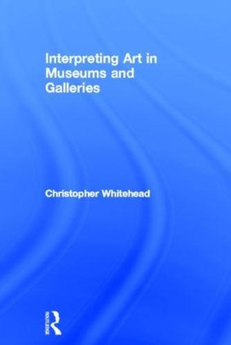 Interpreting Art in Museums and Galleries (Hardback)