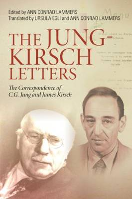 The Jung-Kirsch Letters: The Correspondence of C.G. Jung and James Kirsch (Hardback)