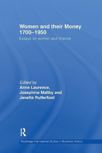 Women and Their Money 1700-1950: Essays on Women and Finance - Routledge International Studies in Business History (Hardback)