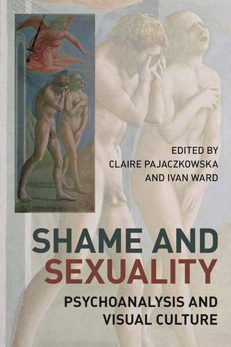 Shame and Sexuality: Psychoanalysis and Visual Culture (Hardback)