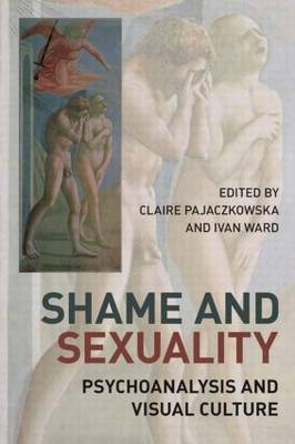 Shame and Sexuality: Psychoanalysis and Visual Culture (Paperback)