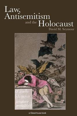 Law, Antisemitism and the Holocaust (Paperback)