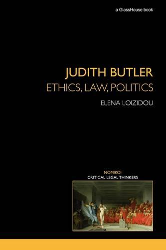 Judith Butler: Ethics, Law, Politics - Nomikoi Critical Legal Thinkers (Paperback)
