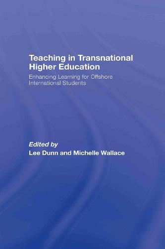 Teaching in Transnational Higher Education: Enhancing Learning for Offshore International Students (Hardback)