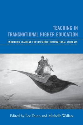 Teaching in Transnational Higher Education: Enhancing Learning for Offshore International Students (Paperback)