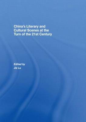 China's Literary and Cultural Scenes at the Turn of the 21st Century (Hardback)