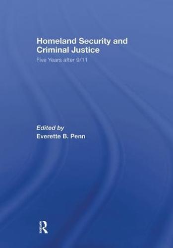 Homeland Security and Criminal Justice: Five Years After 9/11 (Hardback)