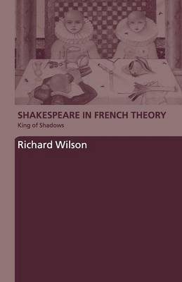 Shakespeare in French Theory: King of Shadows (Paperback)