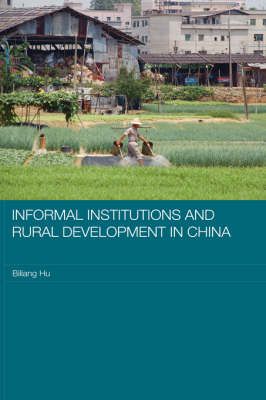 Informal Institutions and Rural Development in China - Routledge Studies on the Chinese Economy (Hardback)