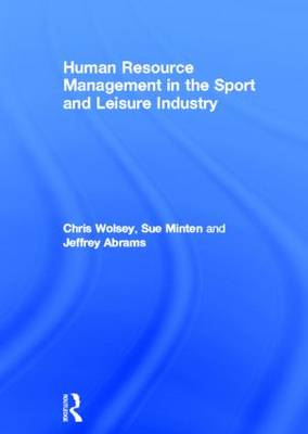 Human Resource Management in the Sport and Leisure Industry (Hardback)