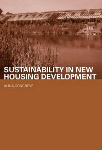 Sustainability in New Housing Development - Housing, Planning and Design Series (Paperback)