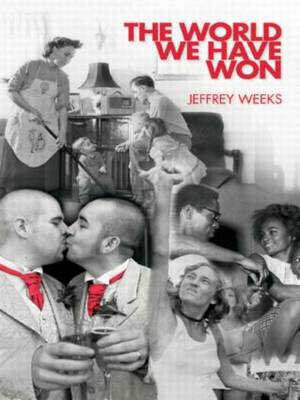 The World We Have Won: The Remaking of Erotic and Intimate Life (Paperback)