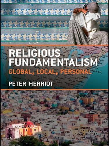 Religious Fundamentalism: Global, Local and Personal (Hardback)