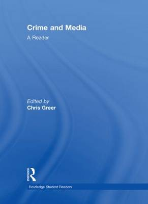 Crime and Media: A Reader - Routledge Student Readers (Hardback)