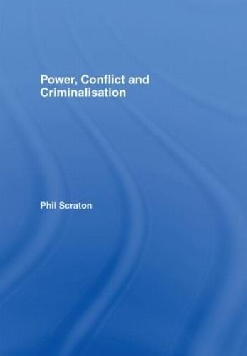 Power, Conflict and Criminalisation (Hardback)