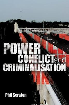 Power, Conflict and Criminalisation (Paperback)