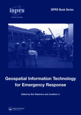 Geospatial Information Technology for Emergency Response (Hardback)