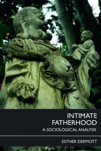 Intimate Fatherhood: A Sociological Analysis (Paperback)