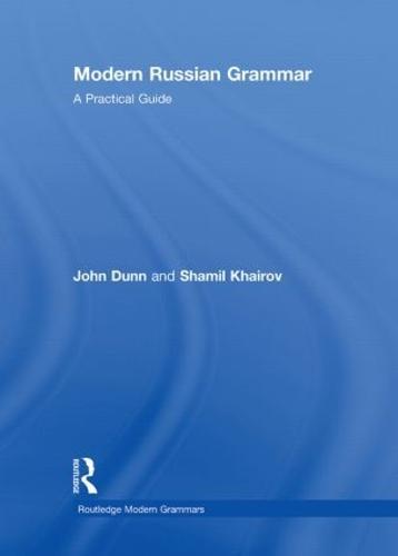 Modern Russian Grammar: A Practical Guide - Modern Grammars (Hardback)