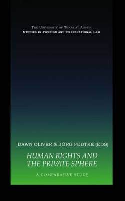 Human Rights and the Private Sphere: A Comparative Study - UT Austin Studies in Foreign and Transnational Law (Hardback)