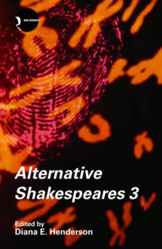 Alternative Shakespeares: Volume 3 - New Accents (Paperback)