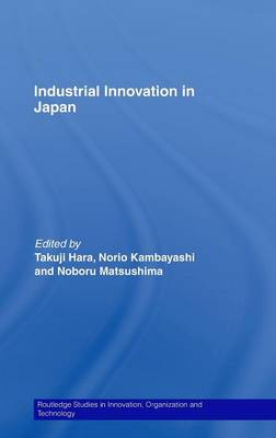 Industrial Innovation in Japan - Routledge Studies in Innovation, Organizations and Technology (Hardback)